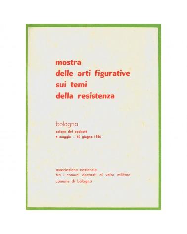1956: Mostra delle arti figurative sui temi della resistenza